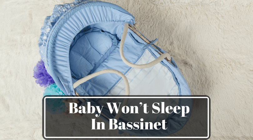 Baby Won't Sleep in Bassinet