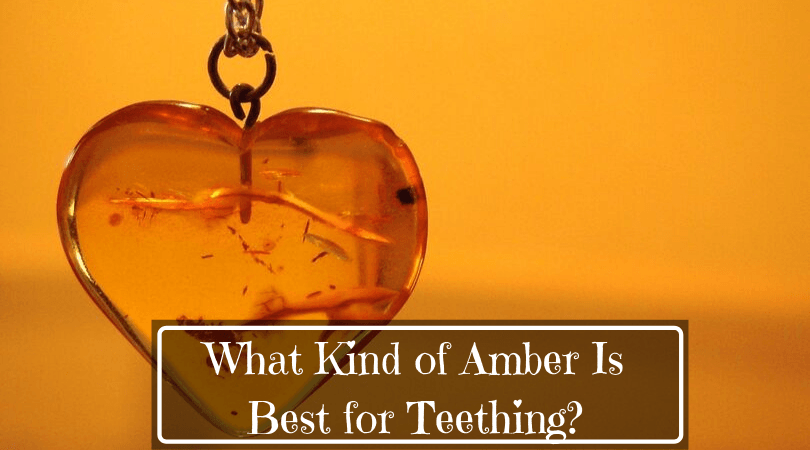 What Kind of Amber Is Best for Teething