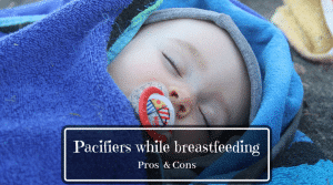 Pacifiers while breastfeeding